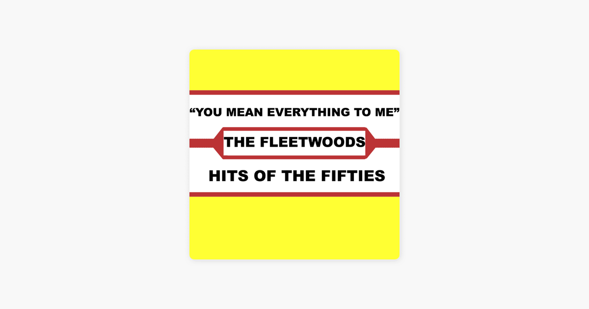You Mean Everything To Me Van The Fleetwoods Op Apple Music