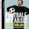 Ricky Tomlinson - Football My Arse!: The Funniest Football Book You'll Ever Hear (Abridged Nonfiction) artwork