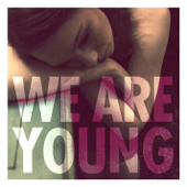 We Are Young Feat. Janelle Monáe Fun. - Fun.