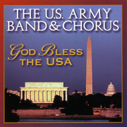 God Bless the USA - US Army Band & Chorus - US Army Band & Chorus