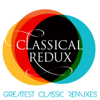 Classical Redux - Greatest Classic Remixes - Various Artists