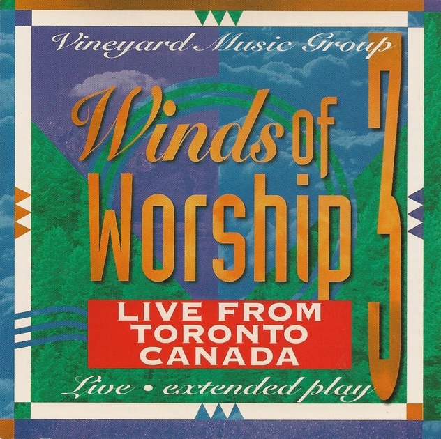 Winds of worship 3 live from toronto canada by vineyard music winds of worship 3 live from toronto canada by vineyard music on apple music stopboris Images