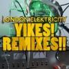 Yikes! Remixes!!