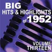Big Hits & Highlights of 1952 Volume 13
