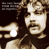 The Very Best of Tom Rush: No Regrets, 1962-1999