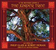 The Juniper Tree - Philip Glass & Robert Moran - Philip Glass & Robert Moran