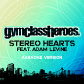Stereo Hearts (feat. Adam Levine) [Karaoke Version]-Gym Class Heroes