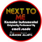 Next to Me (Originally Performed By Emeli Sande) [Instrumental Version] - Karaoke All Hits