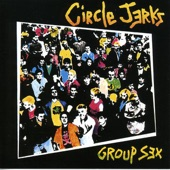 The Circle Jerks - Live Fast Die Young
