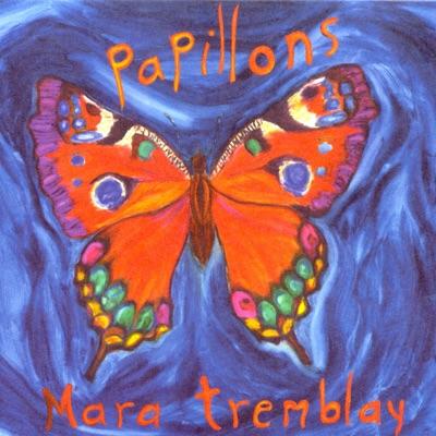 Papillons - Mara Tremblay