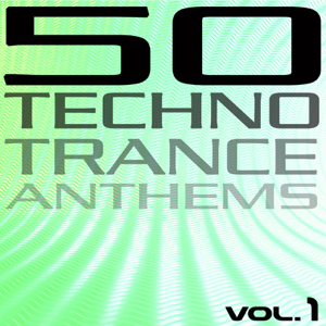 50 Techno Trance Anthems, Vol. 1