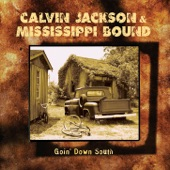 Calvin Jackson and Mississippi Bound - Goin' Down South