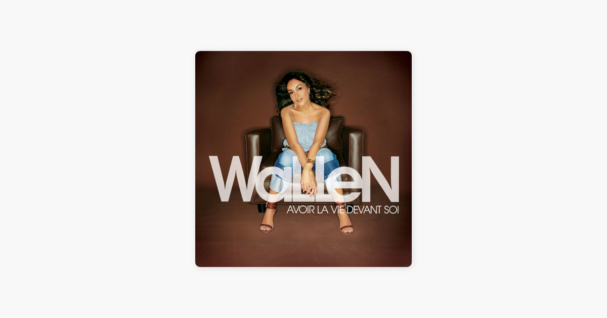 album wallen avoir la vie devant soi