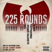 Wu-Tang - 225 Rounds (feat. U-God, Cappadonna, Bronze Nazareth & RZA)