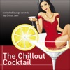 The Chillout Cocktail - Selected Lounge Sounds