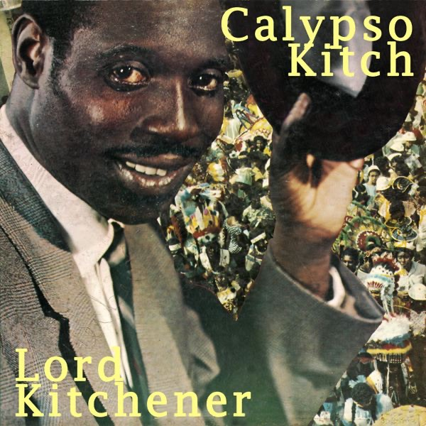 Calypso Kitch By Lord Kitchener On Apple Music