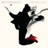 Bryan Adams: Anthology - Bryan Adams