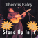 Stand Up In It - Theodis Ealey
