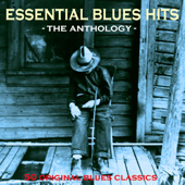 Essential Blues Hits - The Anthology