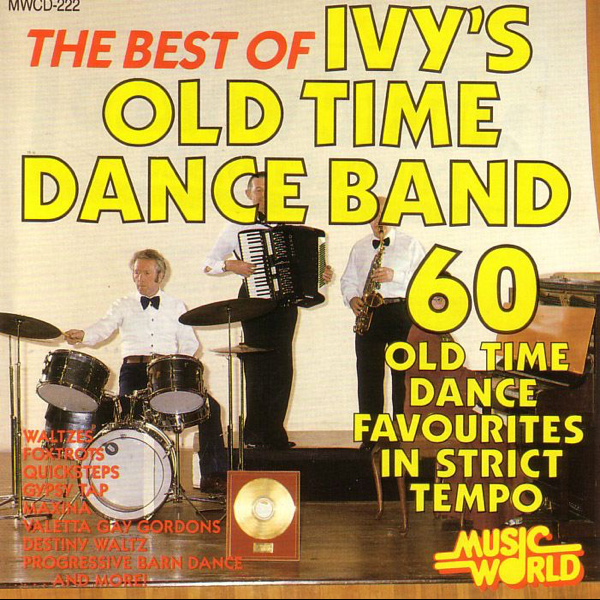 The Best Of Ivys Old Time Dance Band 60 Old Time Dance Favourites