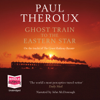 Paul Theroux - Ghost Train to the Eastern Star (Unabridged) artwork