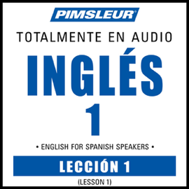 ESL Spanish Phase 1, Unit 01: Learn to Speak and Understand English as a Second Language with Pimsleur Language Programs audiobook