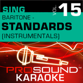 Sing Baritone - Standards, Vol. 15 (Karaoke Performance Tracks)