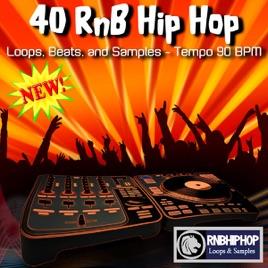 40 RnB Hip Hop Loops, Beats, And Samples - Tempo 90 BPM by RnB Hip Hop  Loops & Samples