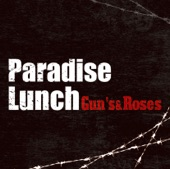Paradise Lunch - Gun's & Roses