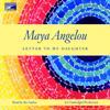 Letter to My Daughter (Unabridged) - Maya Angelou