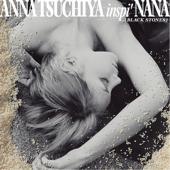 黒い涙 - ANNA TSUCHIYA inspi' NANA(BLACK STONES)