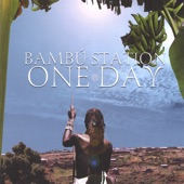 Bambú Station - One Day