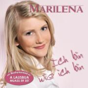 Ich Bin Wie Ich Bin - Marilena - Marilena