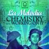 Chemisty / Working on It