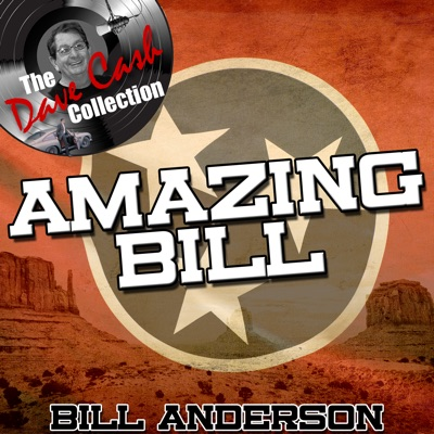Amazing Bill - [The Dave Cash Collection] - Bill Anderson