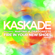 Fire In Your New Shoes (Sultan & Ned Shepard Electric Daisy Remix) [feat. Martina of Dragonette] - Kaskade