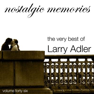 The Very Best of Larry Adler (Nostalgic Memories) - Larry Adler