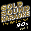 The Best of the 90s - Vol. 4 - Goldsound Karaoke