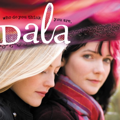 Who Do You Think You Are (International Version) - Dala