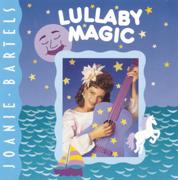 Lullaby Magic - Joanie Bartels - Joanie Bartels