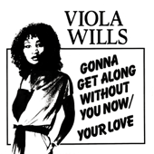 Gonna Get Along Without You Now (Original Extended 1984 Remix) - Viola Wills
