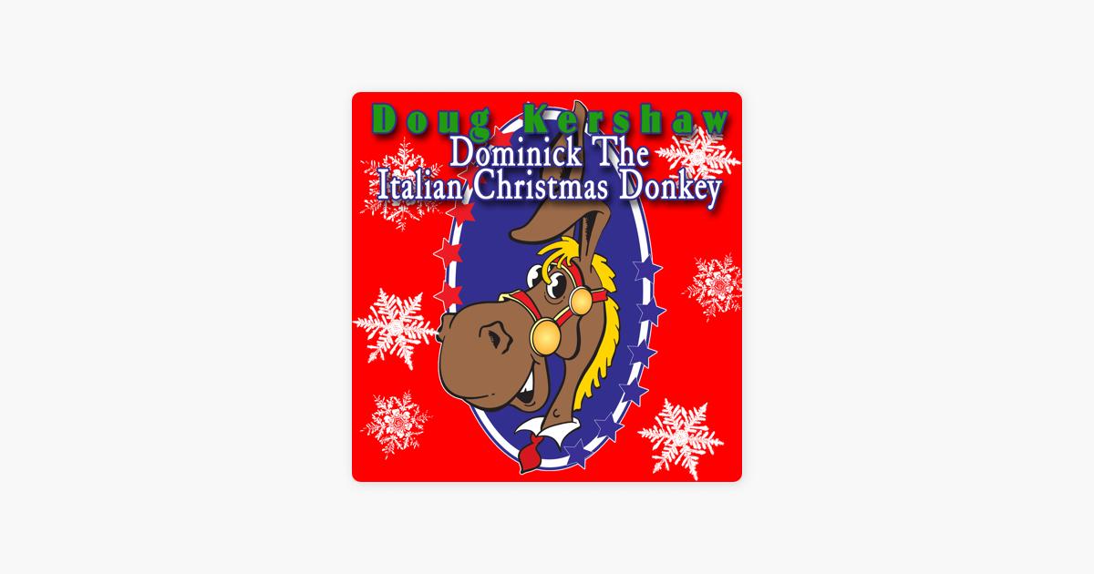 dominick the italian christmas donkey by doug kershaw on apple music - The Italian Christmas Donkey