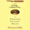 Robert James Waller - A Thousand Country Roads: An Epilogue to 'The Bridges of Madison County' (Unabridged)  artwork