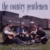 Country Gentlemen - Joe's Last Train