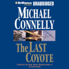 Michael Connelly - The Last Coyote: Harry Bosch Series, Book 4 (Unabridged) artwork