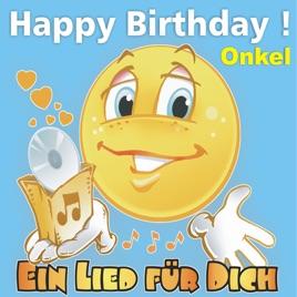 Happy Birthday Zum Geburtstag Onkel Von Ein Lied Fur Dich Bei