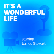 It's a Wonderful Life: Classic Movies on the Radio