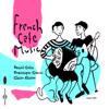 French Çafe Music - Daniel Colin & Dominique Cravic
