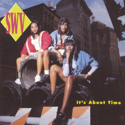 It's About Time - SWV