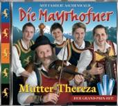 Die Mayrhofner - Zillertaler Hochzeitsmarsch